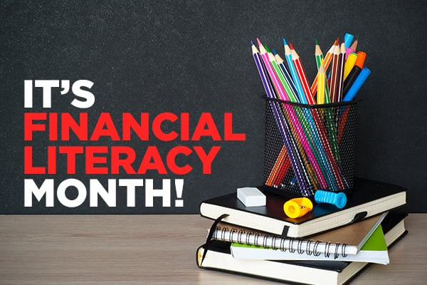 It's That Time Of Year… It's Financial Literacy Month!